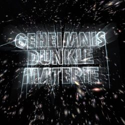 Geheimnis Dunkle Materie